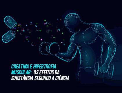 CREATINA E HIPERTROFIA MUSCULAR