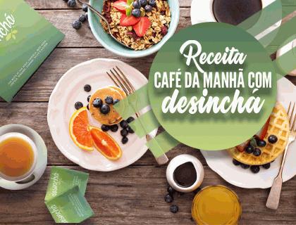 RECEITA CAFÉ DA MANHÃ COM DESINCHÁ